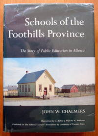 Schools of the Foothills Province. the Story of Public Education in Alberta