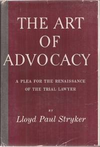 image of The Art of Advocacy: A Plea for the Renaissance of the Trial Lawyer