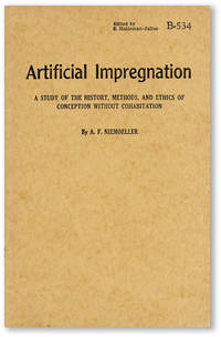 Artificial Impregnation: A Study of the History, Methods, and Ethics of Conception Without Cohabitation