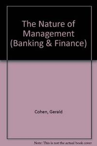 The Nature of Management (Banking and Finance Series)