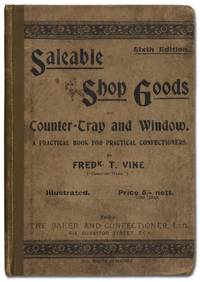 image of Saleable Shop Goods for Counter-Tray & Window. A Practical Book for Practical Confectioners