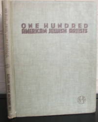 One Hundred Contemporary American Jewish Artists (100 Contemporary American Jewish Painters and Sculptors)