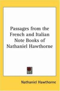 image of Passages from the French and Italian Note Books of Nathaniel Hawthorne
