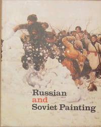 Russian and Soviet Painting: An Exhibition from the Museums of the USSR Presented at The Metropolitan Museum of Art, New York, and The Fine Arts Museums of San Francisco