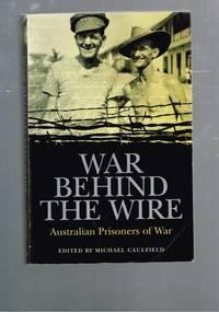 War Behind the Wire: Australian Prisoners of War
