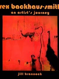 Rex Backhaus-Smith : An Artist's Journey