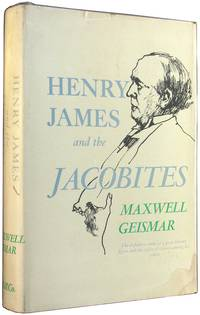 Henry James and the Jacobites by Geismar, Maxwell - 1963