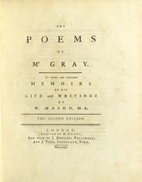 The poems of Mr. Gray. To which are prefixed memoirs of his life and writings by Mr. Mason, M.A. The second edition