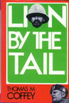 Lion By The Tail: The Story Of The Italian-Ethiopian War by  Thomas M Coffey - 1st Edition - 1974 - from Chris Hartmann, Bookseller and Biblio.co.uk