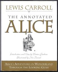 The Annotated Alice.  Alice's Adventures in Wonderland; Through the Looking Glass