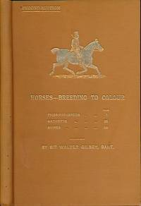 Horses - Breeding to Colour by  Walter Gilbey - Hardcover - Second Edition - 1912 - from Barter Books Ltd and Biblio.com
