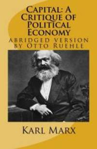 image of Capital: A Critique of Political Economy: abridged version by Otto Ruehle