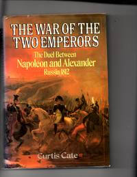 The War of The Two Emperors, The Duel Between Napoleon and Alexander Russia 1812
