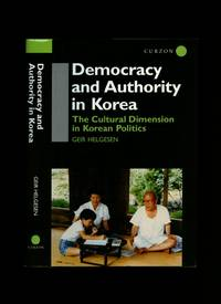 Democracy and Authority in Korea: The Cultural Dimension in Korean Politics.