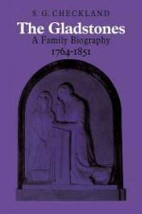 image of The Gladstones: A Family Biography 1764-1851