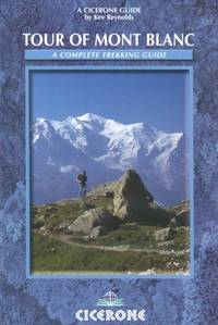 The Tour of Mont Blanc: A Complete Trekking Guide (Cicerone Mountain Walking S.)