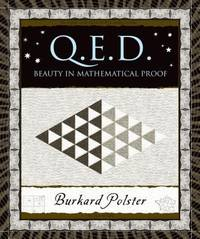 Q. E. D. : Beauty in Mathematical Proof