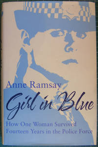 Girl in Blue: How One Woman Survived Fourteen Years in the Police