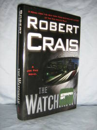 The Watchman by  Robert Crais - Signed First Edition - 2007 - from Brass DolphinBooks and Biblio.com