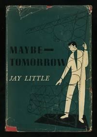 Maybe -- Tomorrow