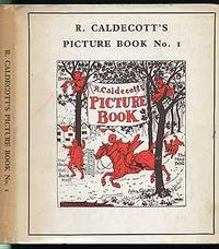 R. Caldecott's Picture Book (No.1) containing The Diverting History of John Gilpin, The House That Jack Built, An Elegy on the Death of a Mad Dog, The Babes in the Wood
