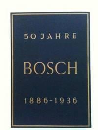 50 Jahre Bosch 1886-1936