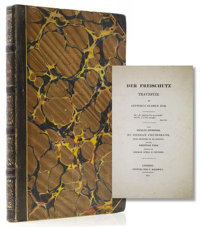 London: C. Baldwyn, 1824. First Edition. 12 etched plates on Whatman paper, by George Cruikshank aft...