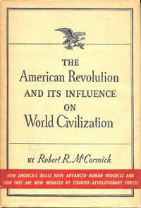 The American Revolution and its Influence on World Civilization