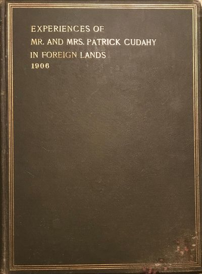 Milwaukee, Wis.: Burdick & Allen Printers, 1907. First Edition. Inscribed by Cudahy on the title pag...