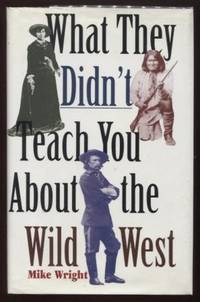 What They Didn't Teach You About the Wild West