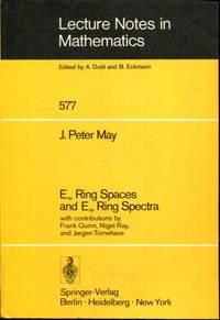 E  Ring Spaces and E  Ring Spectra (Lecture Notes in Mathematics; 577)