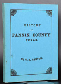 History of Fannin County, Texas. History, Statistics and Biographies, Business Cards and a Complete Directory of the County