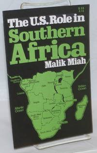 The U.S. role in Southern Africa by  Malik Miah - 1973 - from Bolerium Books Inc., ABAA/ILAB (SKU: 80338)