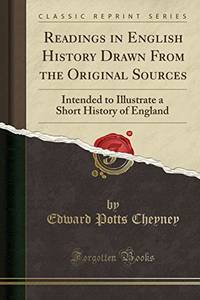 Readings in English History Drawn From the Original Sources: Intended to Illustrate a Short History of England Classic Reprint