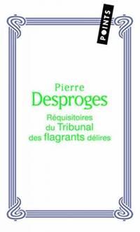 Les Réquisitoires du Tribunal des flagrants délires by  Guillaume Marie-Ange Desproges Pierre - 2006 - from philippe arnaiz and Biblio.com