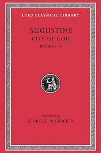 City of God: v. 1: Bks.I-III by Edmund Augustine - Hardcover - from The Saint Bookstore (SKU: A9780674994522)