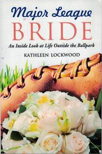 Major League Bride: An Inside Look at Life Outside the Ballpark