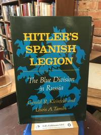 Hitler's Spanish Legion: The Blue Division in Russia