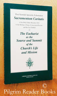 image of Sacramentum Caritatis. The Eucharist as the Source and Summit of the  Church's Life and Mission.