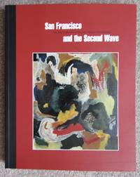 San Francisco and the Second Wave The Blair Collection of Abstract Expressionism