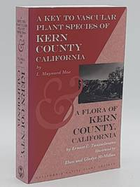 A Key to Vascular Plant Species of Kern County California [and] A Flora of Kern County California.