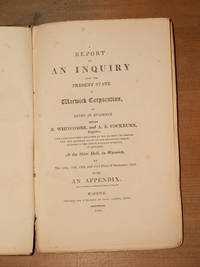 image of A report of an enquiry into the present state of Warwick Corporation as given in evidence before R. Whitcombe and A.E. Cockburn ... October 1833