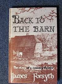 Back to the Barn The Story of a Country Theatre