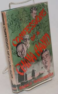 Confessions of a China Hand by  Ronald Farquharson - Hardcover - 1951 - from Bolerium Books Inc., ABAA/ILAB and Biblio.com