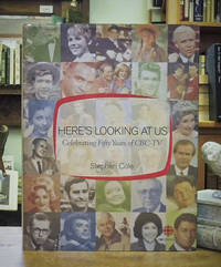 Here\'s Looking at Us: Celebrating 50 Years of CBC TV