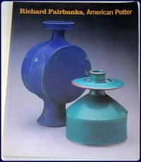 RICHARD FAIRBANKS, AMERICAN POTTER.