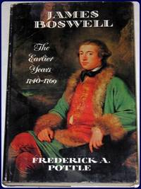 JAMES BOSWELL. THE EARLIER YEARS, 1740-1769 by  Frederick A Pottle - First Edition - from Parnassus Book Service and Biblio.com