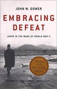 image of Embracing Defeat : Japan in the Wake of World War II