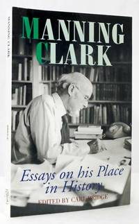 image of Manning Clark Essays on His Place in History