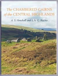 The Chambered Cairns of the Central Highlands, An Inventory of the Structures and their Contents